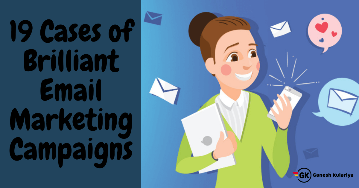 19 Cases of Brilliant Email Marketing Campaigns